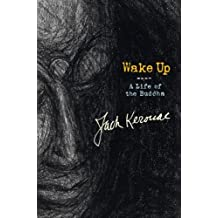 Wake Up: A Life of the Buddha by Jack Kerouac (2008-09-18)