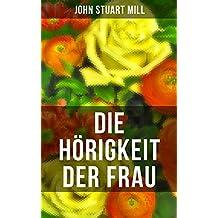 Die Hörigkeit der Frau (German Edition)
