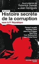 Histoire secrète de la corruption sous la Ve République