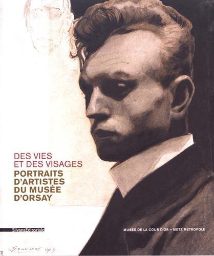Des vies et des visages : Portraits d'artistes du musée d'Orsay par Collectif