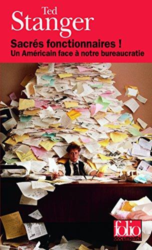 Sacrés fonctionnaires!: Un Américain face à notre bureaucratie