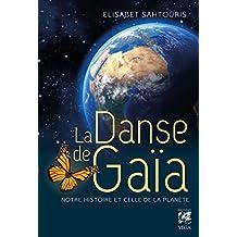 La danse de Gaïa : Notre histoire et celle de la planête