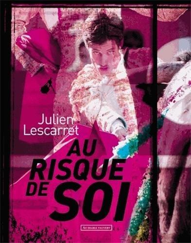 Au risque de soi par Julien Lescarret