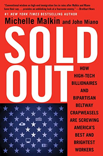 Sold Out: How High-Tech Billionaires & Bipartisan Beltway ...