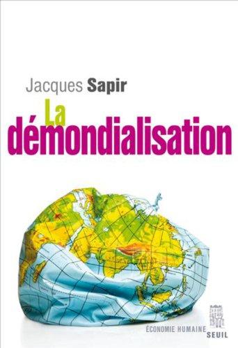 La démondialisation (Economie humaine t. 0)