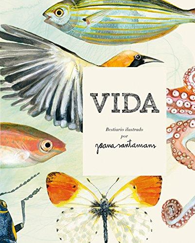 Vida. Bestiario ilustrado por Joana Santamans (Bridge) por Joana Santamans