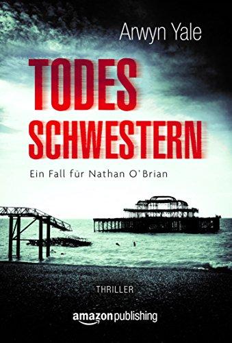 Buchseite und Rezensionen zu 'Todesschwestern (Ein Fall für Nathan O'Brian 1)' von Arwyn Yale