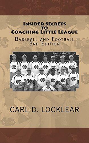 Insider Secrets to Coaching Little League: Baseball and Football (Little League Coaching)