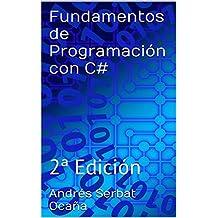 Fundamentos de Programación con C#: 2ª Edición