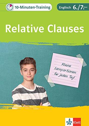 Klett Das 10-Minuten-Training Englisch Grammatik Relativsätze 6./7. Klasse: Kleine Lernportionen für jeden Tag (Klett 10-Minuten-Training)