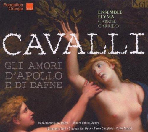 Cavalli - Gli Amori d'Apollo e di Dafne / Dominguez, Dahlin, Ensemble Elyma, Garrido