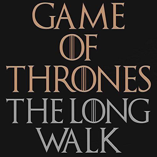 The Long Walk (Game Of Thrones...