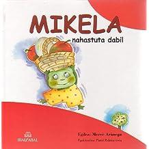 Mikela Nahastuta Dabil (Mikela Bilduma)