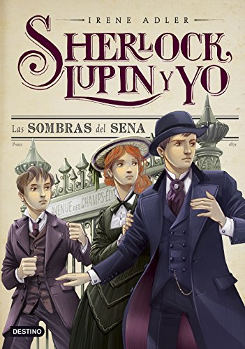 Las sombras del Sena: Sherlock, Lupin y yo 6 por Irene Adler