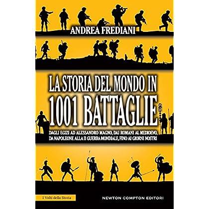 La Storia Del Mondo In 1001 Battaglie (Enewton Saggistica)