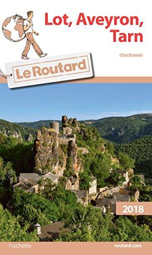 Guide du Routard Lot, Aveyron, Tarn (Midi-Pyrénées) 2018: (Occitanie)