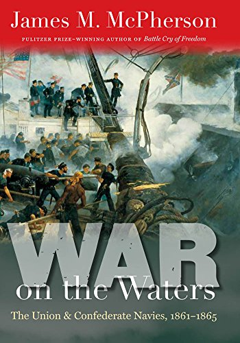 War on the Waters: The Union and Confederate Navies, 1861-1865 (Littlefield History of the Civil War Era) (English Edition) (Uss Tennessee)