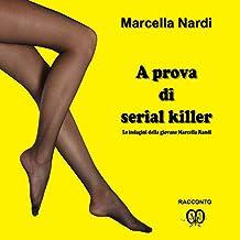 A prova di serial killer: Un'indagine della giovane Marcella Randi [A Serial Killer Proof: An Investigation by the Young Marcella Randi]: Le indagini del commissario Marcella Randi, Vol. 2
