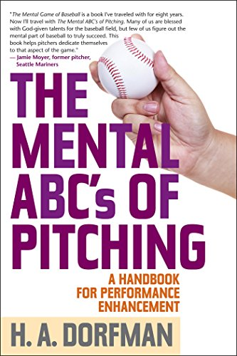 The Mental ABCs of Pitching: A Handbook for Performance Enhancement (English Edition) por H.A. Dorfman