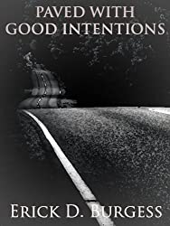 Paved With Good Intentions (Short Stories Book 1)
