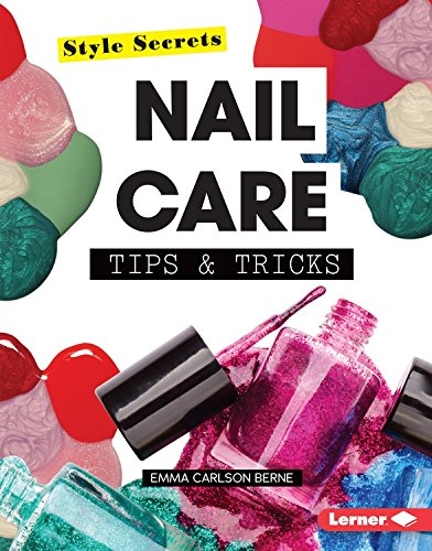 Nail Care Tips & Tricks (Style Secrets)