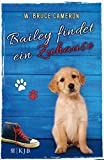 Bailey findet ein Zuhause: Band 1
