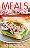 Meals Ready to Eat: Healthy Meals to Detox Your Body with Blood Type Recipes (English Edition)