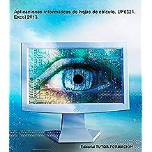 Aplicaciones informáticas de hojas de cálculo. UF0321. Excel 2013