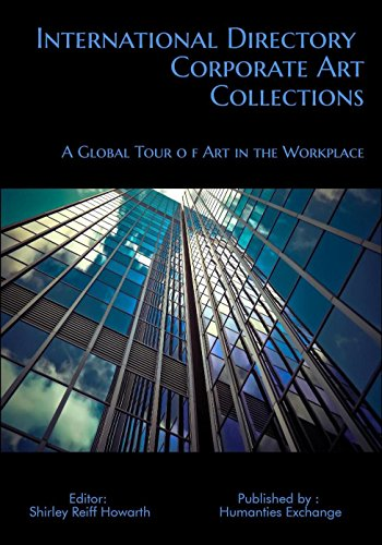 International Directory of Corporate Art Collections: A Global Tour of Art in the Workplace (English Edition) (Global Corporate Collections)