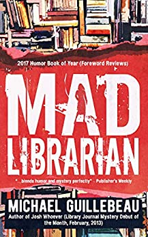 MAD Librarian: You Gotta Fight for Your Right to Library! (English Edition) von [Guillebeau, Michael]