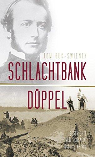 Schlachtbank Düppel: 18. April 1864. Die Geschichte einer Schlacht