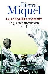La Poudrière d'Orient, tome 3 : Le Guêpier macédonien