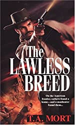 The Lawless Breed by T.A. Mort (2004-12-13)