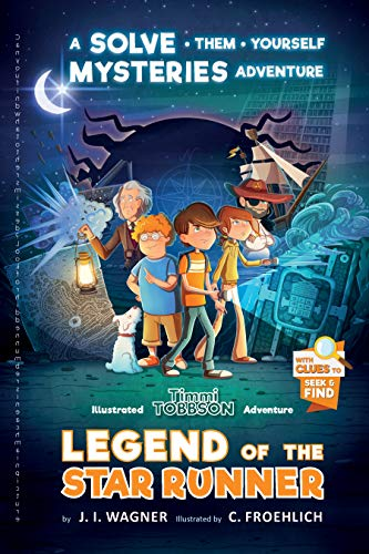 Legend of the Star Runner: A Timmi Tobbson Adventure -
