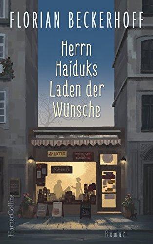 Buchseite und Rezensionen zu 'Herrn Haiduks Laden der Wünsche' von Florian Beckerhoff