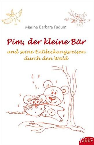 Pim, der kleine Bär: und seine Entdeckungsreisen durch den Wald (R.G. Fischer Kiddy)