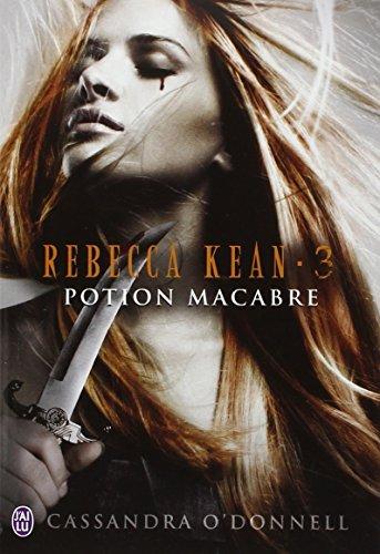 Rebecca Kean, Tome 3 : Potion macabre