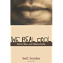 We Real Cool: Black Men and Masculinity