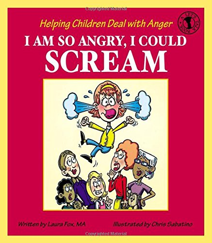 I Am So Angry, I Could Scream: Helping Children Deal with Anger (Let's Talk)
