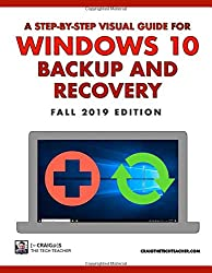 Windows 10 Backup And Recovery: A Step-By-Step Visual Guide (Fall)
