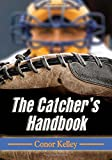 The Catcher's Handbook