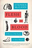 Book - Flesh and Blood: A History of My Family in Seven Maladies