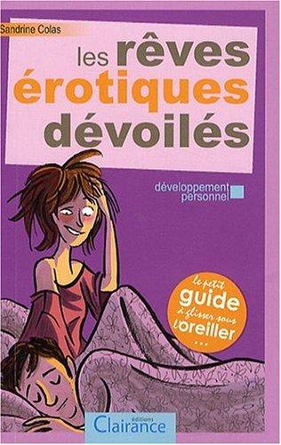 Les rêves érotiques dévoiles par Sandrine Colas