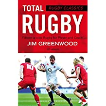 Total Rugby: Fifteen-a-side Rugby for Player and Coach