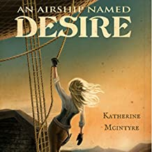 An Airship Named Desire: Take to the Skies, Book 1