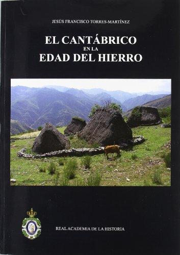 El Cantábrico en la Edad del Hierro por Jesús Francisco Torres Martínez