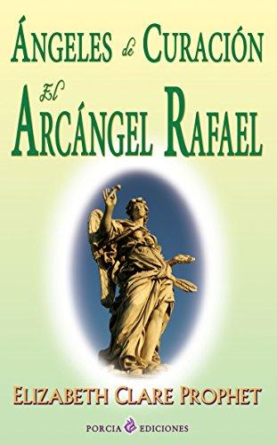 Descargar Libro Angeles de curacion. El Arcangel Rafael de Elizabeth Clare Prophet