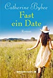 Fast ein Date (Not Quite Serie 1) - Catherine Bybee