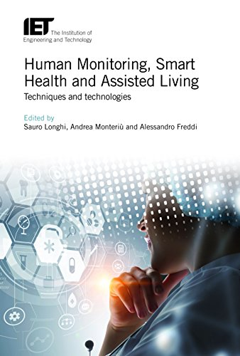 Human Monitoring, Smart Health and Assisted Living: Techniques and technologies (Iet Healthcare Technologies, Band 9)
