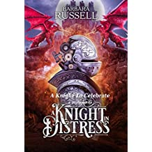 A Knight To Celebrate: A short prequel to A Knight In Distress